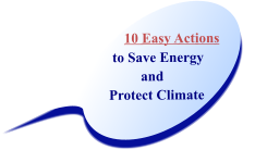 10 Easy Actions   to Save Energy           and  Protect Climate